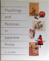 PLAYTHINGS AND PASTIMES IN JAPANESE PRINTS