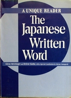 THE JAPANESE WRITTEN WORD A UNIQUE READER