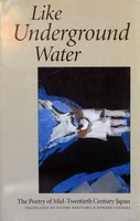 Like Underground Water: Poetry of Mid-20th Century Japan