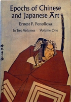 Epochs of Chinese and Japanese Art  Vol 1