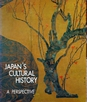 Japan's cultural history, a perspective